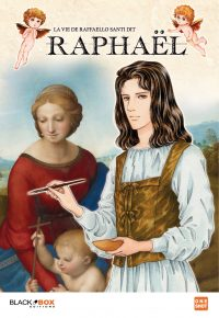 La Vie de Raffaello SANTI dit Raphaël