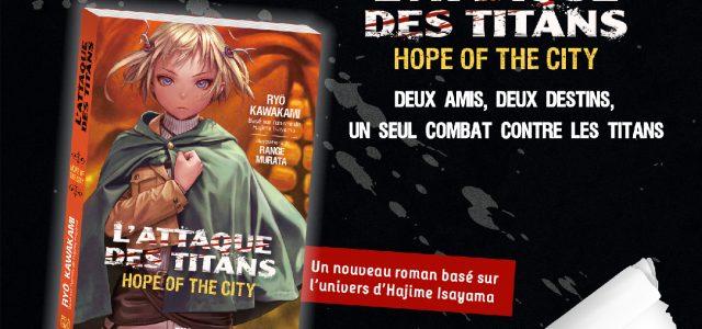 Nouveau roman L'attaque des Titans chez Pika