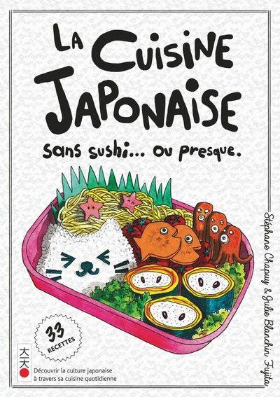 La cuisine sans sushi… ou presque