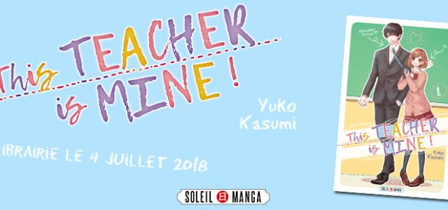 This Teacher is mine ! arrive chez Soleil