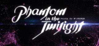 L'anime Phantom in the Twilight annoncé