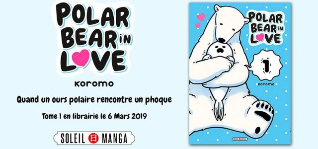 Polar Bear in Love annoncé chez Soleil Manga