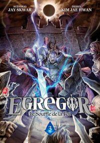 Egregor - Le Souffle de la Foi T3