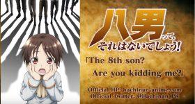 Le roman Hachinantte Sore wa Nai Deshou! adapté en anime