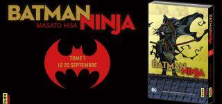 Le manga Batman Ninja chez Kana