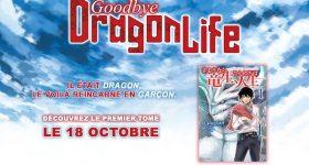 Goodbye Dragon Life arrive aux éditions Ototo
