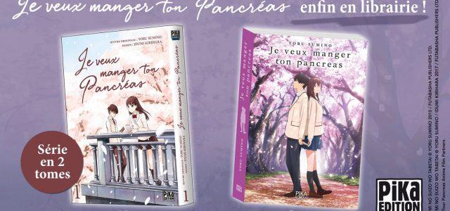 Je veux manger ton pancréas, le roman et le manga chez Pika