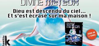 Divine Meteor en approche chez Komikku
