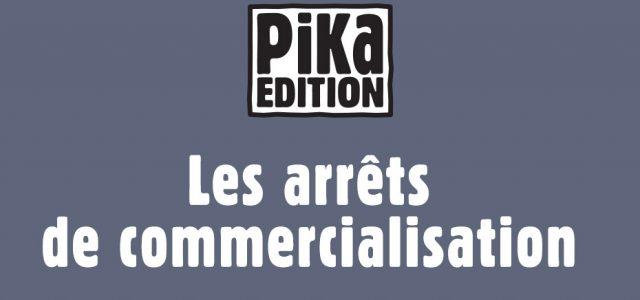 Nouvelle vague d'arrêts chez Pika
