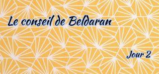 Jour 2 : Le conseil de Beldaran