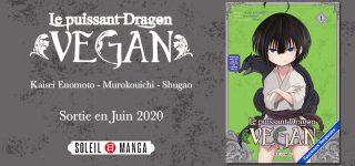 Le Puissant Dragon Vegan débarque chez Soleil