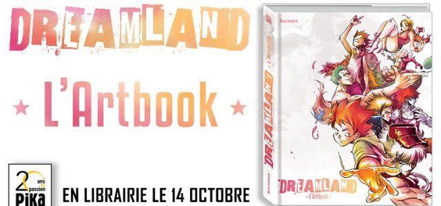 Un artbook pour Dreamland chez Pika