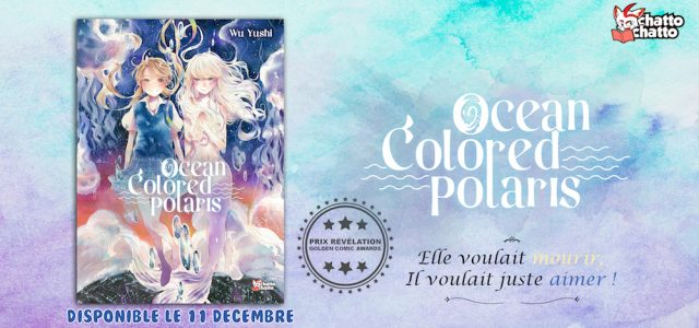Le shôjo Ocean Colored Polaris arrive chez Chattochatto