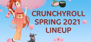 Les séries Crunchyroll du printemps 2021